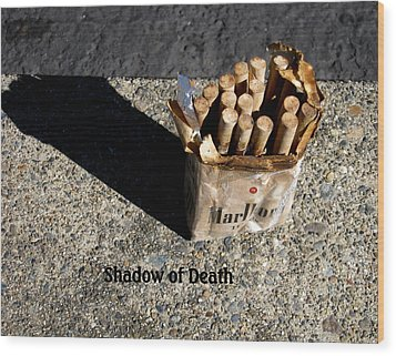 Wood Print featuring the photograph Shadow Of Death by Marie Neder