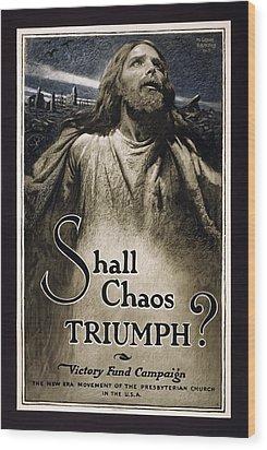 Shall Chaos Triumph - W W 1 - 1919 Wood Print by Daniel Hagerman
