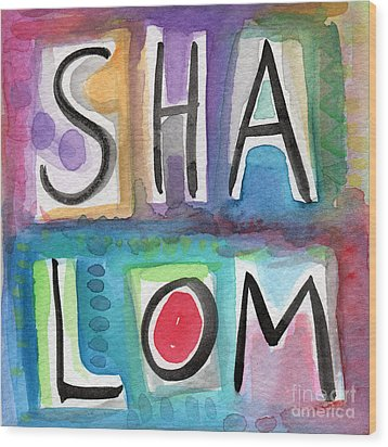 Shalom - Square Wood Print by Linda Woods
