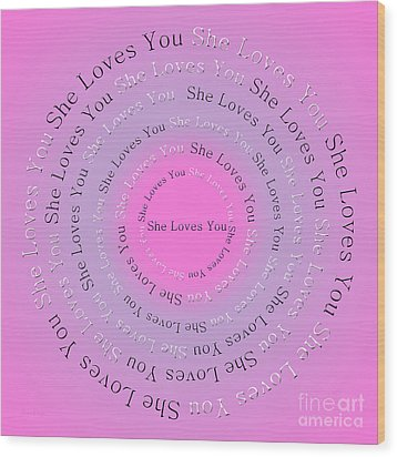 She Loves You 2 Wood Print by Andee Design