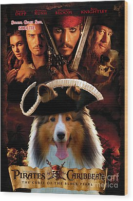 Sheltie - Shetland Sheepdog Art Canvas Print - Pirates Of The Caribbean The Curse Of The Black Pearl Wood Print