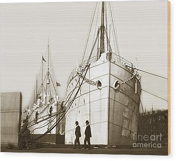 Wood Print featuring the photograph Steam Ships San Francisco California   Circa 1900 Historical Photo by California Views Mr Pat Hathaway Archives