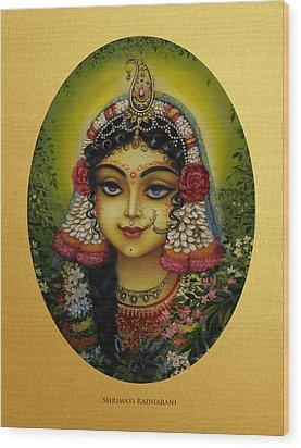 Shrimati Radharani Wood Print by Vrindavan Das