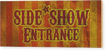 Sideshow Entrance Sign Wood Print by Jera Sky