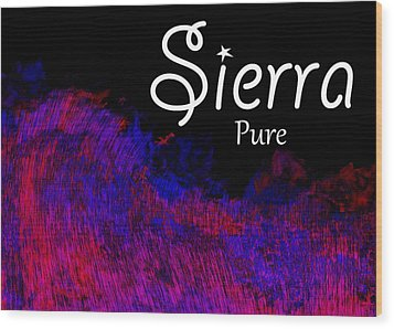 Sierra - Pure Wood Print by Christopher Gaston