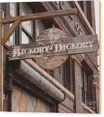 Sign - Hickory Dickory - West Bottoms Wood Print by Liane Wright