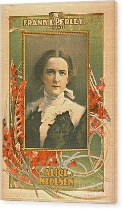 Singer Alice Nielsen 1899 Wood Print by Padre Art