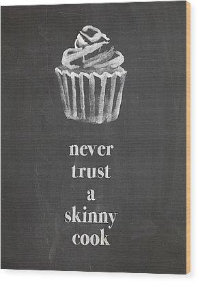 Skinny Cook Wood Print by Nancy Ingersoll