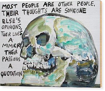 Skull Quoting Oscar Wilde.10 Wood Print by Fabrizio Cassetta