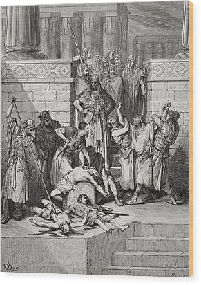 Slaughter Of The Sons Of Zedekiah Before Their Father Wood Print by Gustave Dore