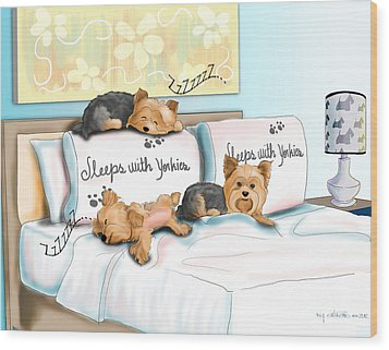 Sleeps With Yorkies Wood Print
