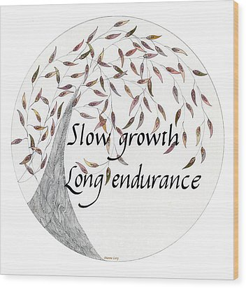 Wood Print featuring the drawing Slow Growth. Long Endurance. by Dianne Levy
