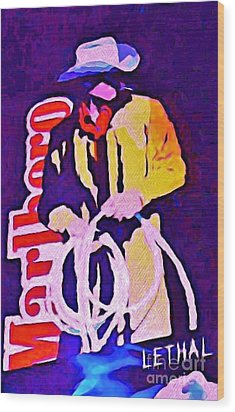 Smoking Can Be Lethal Wood Print by John Malone