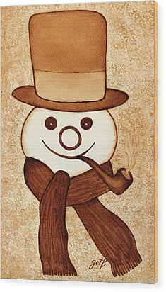 Snowman With Pipe And Topper Original Coffee Painting Wood Print by Georgeta  Blanaru