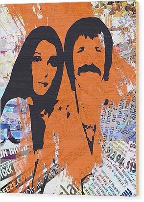 Sonny And Cher Wood Print by Trisha Buchanan