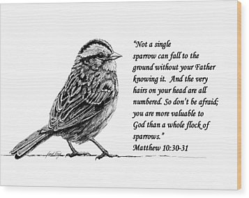 Sparrow Drawing With Scripture Wood Print by Janet King