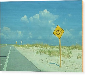 Speed Hump Wood Print by Deborah Lacoste