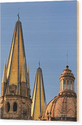 Wood Print featuring the photograph Spires And Dome - Cathedral Of Guadalajara Mexico by David Perry Lawrence