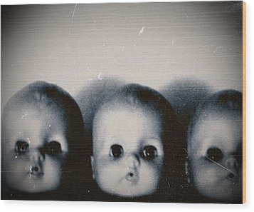 Spooky Doll Heads Wood Print by Patricia Strand