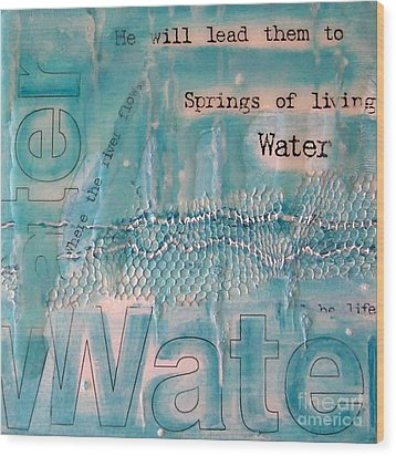 Springs Of Living Water Wood Print by Jocelyn Friis