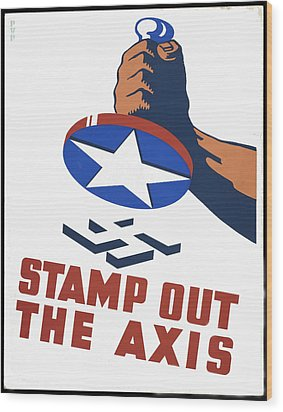 Stamp Out The Axis Wood Print by Unknown