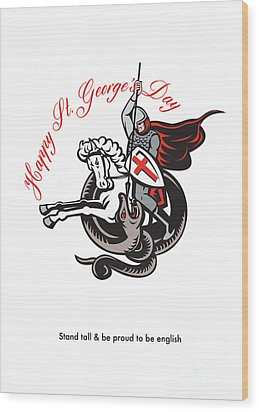 Stand Tall Proud English Happy St George Stand Retro Poster Wood Print by Aloysius Patrimonio