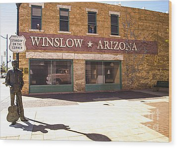 Standin On The Corner In Winslow Arizona Wood Print