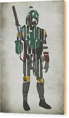 Star Wars Inspired Boba Fett Typography Artwork Wood Print by Ayse Deniz