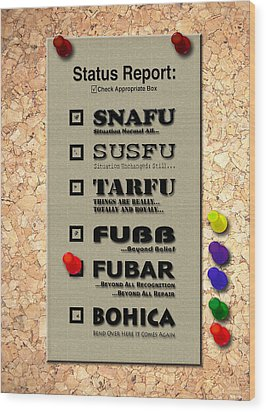 Status Report - Fubar Wood Print
