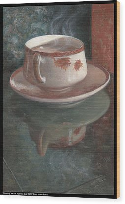 Steaming Tea In A Japanese Cup Wood Print