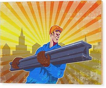 Steel Worker Carry I-beam Retro Poster Wood Print by Aloysius Patrimonio