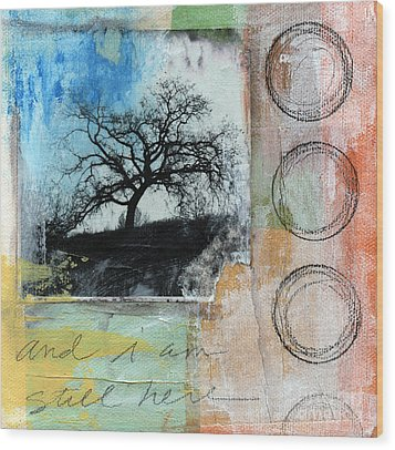 Still Here Wood Print by Linda Woods