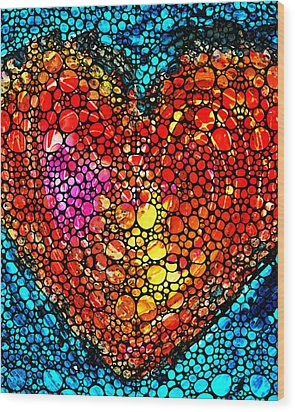 Stone Rock'd Heart - Colorful Love From Sharon Cummings Wood Print by Sharon Cummings