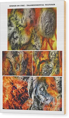 Stones On Fire Transcendental Textures Wood Print by Dov Lederberg