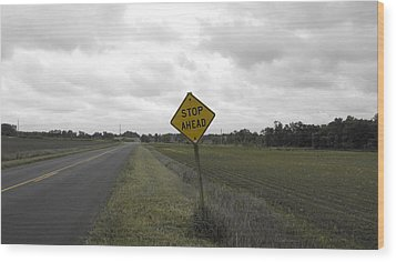 Stop Ahead Wood Print by Francesco Plazza
