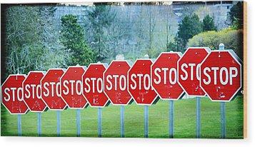 Stop Wood Print by Fraida Gutovich