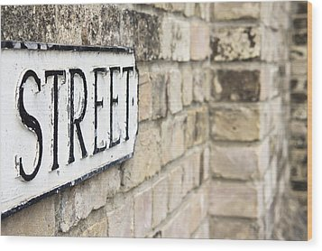 Street Sign Wood Print by Tom Gowanlock