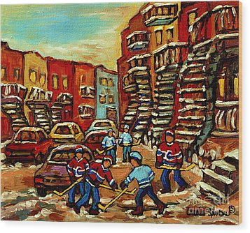 Streets Of Verdun Paintings He Shoots He Scores Our Hockey Town Forever Montreal City Scenes  Wood Print by Carole Spandau