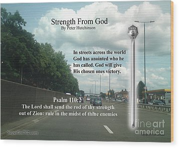 Strength From God Wood Print
