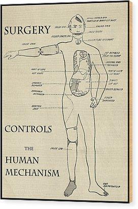 Surgery Controls The Human Mechanism   1906 Wood Print by Daniel Hagerman