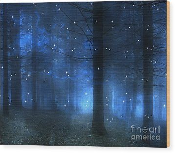 Surreal Fantasy Haunting Blue Sparkling Woodlands Forest Trees With Stars - Starlit Fantasy Nature Wood Print by Kathy Fornal