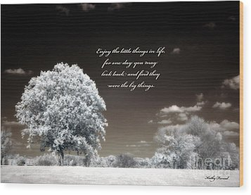 Surreal Infrared Trees With Inspirational Message  Wood Print by Kathy Fornal