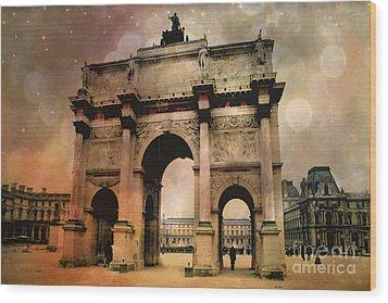 Surreal Paris Arc De Triomphe Louvre Arch Courtyard Sepia Soft Bokeh Wood Print by Kathy Fornal