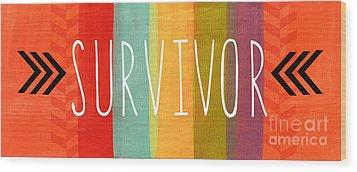 Survivor Wood Print by Linda Woods