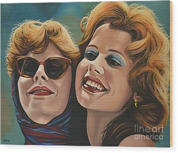Susan Sarandon And Geena Davies Alias Thelma And Louise Wood Print