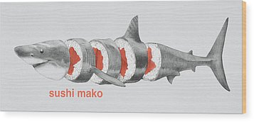 Sushi Mako Wood Print by Eric Fan