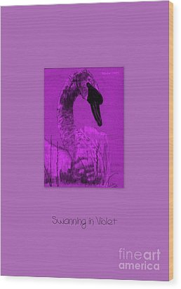 Wood Print featuring the photograph Swanning In Violet by Linda Prewer