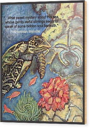 Wood Print featuring the mixed media Sweet Mystery Of This Sea A Hawksbill Sea Turtle Coasting In The Coral Reefs 2 by Kimberlee Baxter