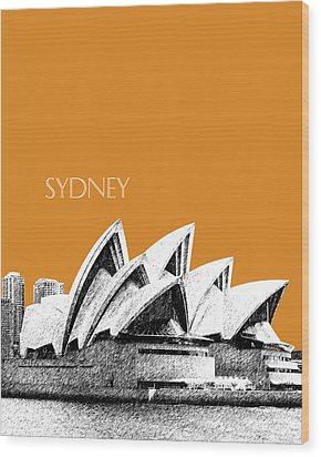 Sydney Skyline 3  Opera House - Dark Orange Wood Print by DB Artist