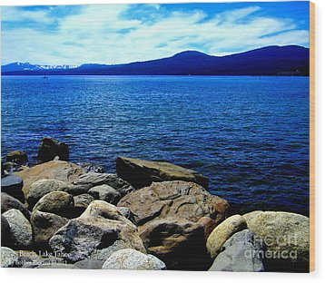 Wood Print featuring the photograph Tahoe Magic by Bobbee Rickard
